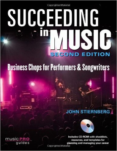 Succeeding In Music: Business Chops for Performers & Songwriters